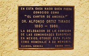 This placgue celebrates the birthplace of Dr. Alfonso Ortiz Tirado, Alamos, Sonora, Mexico. Photo by Anders Tomlinson.