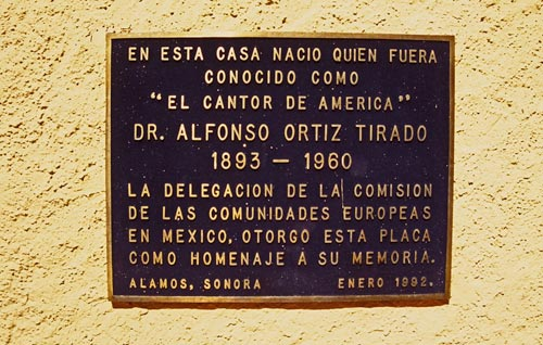 This marker celebrates the birthplace of Dr. Alfonso Ortiz Tirado, Alamos, Sonora, Mexico.  Photo by Anders Tomlinson.